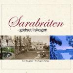 Sarabråten – godset i skogen, Østmarka, skog, bok, tur